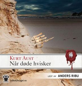 Når døde hvisker (lydbok) av Kurt Aust