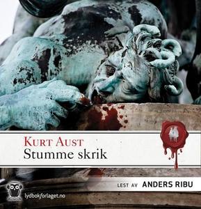 Stumme skrik (lydbok) av Kurt Aust