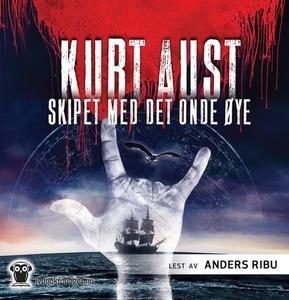 Skipet med det onde øye (lydbok) av Kurt Aust