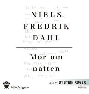 Mor om natten (lydbok) av Niels Fredrik Dahl