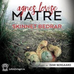 Skinnet bedrar (lydbok) av Agnes Lovise Matre