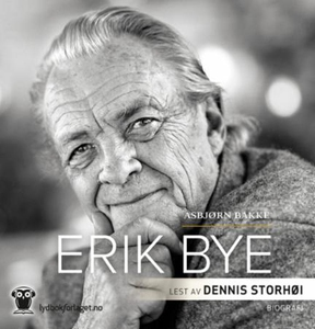 Erik Bye (lydbok) av Asbjørn Bakke