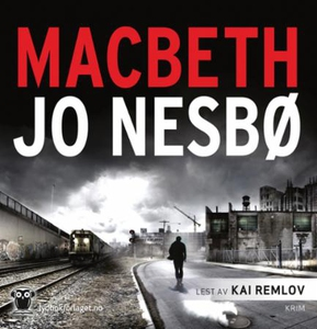 Macbeth (lydbok) av Jo Nesbø