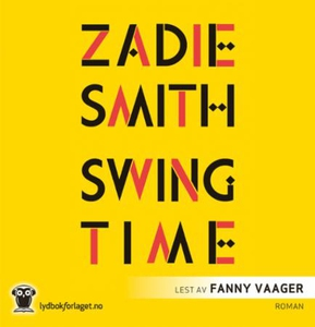 Swing time (lydbok) av Zadie Smith