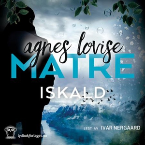 Iskald (lydbok) av Agnes Lovise Matre