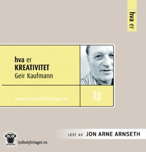 Hva er kreativitet (lydbok) av Geir Kaufmann