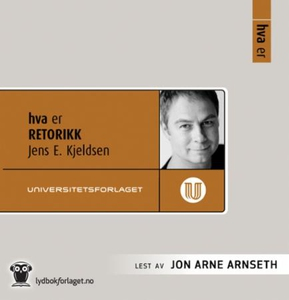 Hva er retorikk (lydbok) av Jens Kjeldsen