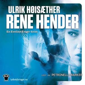 Rene hender (lydbok) av Ulrik Høisæther