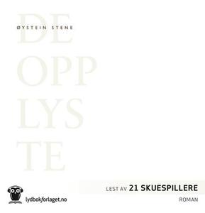 De opplyste (lydbok) av Øystein Stene