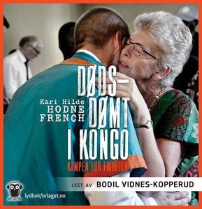 Dødsdømt i Kongo (lydbok) av Kari Hilde Hodne