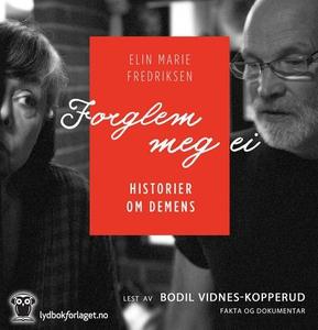 Forglem meg ei (lydbok) av Elin Marie Fredrik