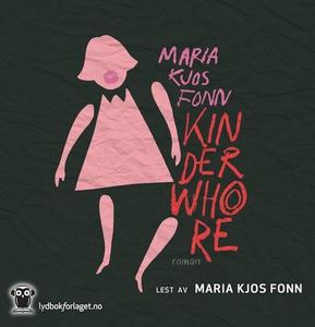 Kinderwhore (lydbok) av Maria Kjos Fonn