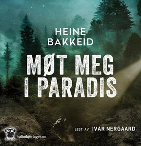 Møt meg i paradis (lydbok) av Heine T. Bakkei