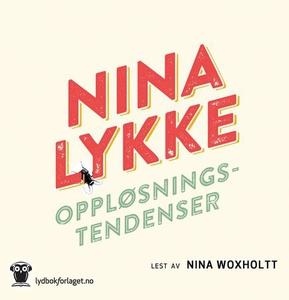 Oppløsningstendenser (lydbok) av Nina Lykke