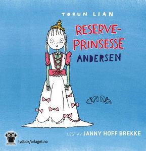Reserveprinsesse Andersen (lydbok) av Torun L