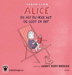 Alice og alt du ikke vet og godt er det (lydb