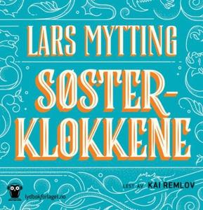 Søsterklokkene (lydbok) av Lars Mytting
