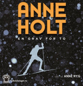 En grav for to (lydbok) av Anne Holt