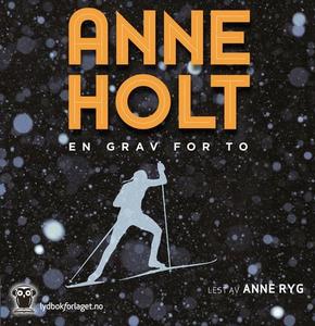En grav for to (lydbok) av Anne Holt