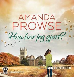 Hva har jeg gjort? (lydbok) av Amanda Prowse