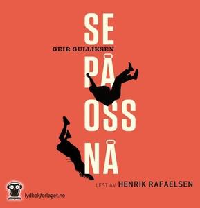 Se på oss nå (lydbok) av Geir Gulliksen