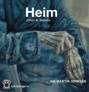 Heim (lydbok) av Johan B. Mjønes