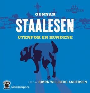 Utenfor er hundene (lydbok) av Gunnar Staales