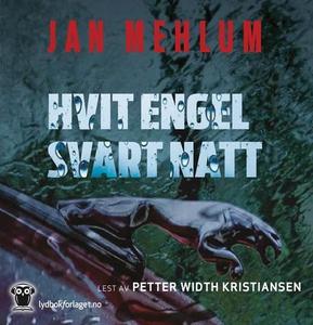 Hvit engel, svart natt (lydbok) av Jan Mehlum
