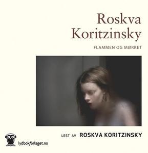 Flammen og mørket (lydbok) av Roskva Koritzin