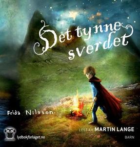 Det tynne sverdet (lydbok) av Frida Nilsson