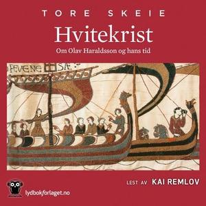 Hvitekrist (lydbok) av Tore Skeie