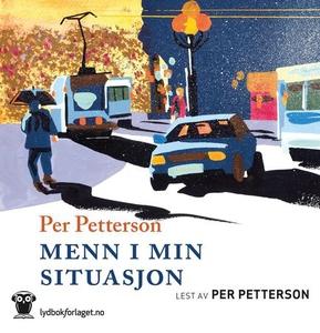 Menn i min situasjon (lydbok) av Per Petterso