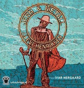 Jern & metall (lydbok) av Levi Henriksen