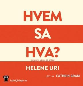 Hvem sa hva? (lydbok) av Helene Uri