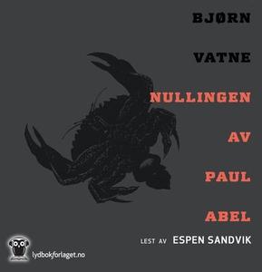 Nullingen av Paul Abel (lydbok) av Bjørn Vatn