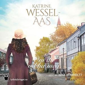 Om du vil ha meg (lydbok) av Katrine Wessel-A