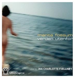 Verden utenfor (lydbok) av Marita Fossum