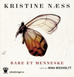 Bare et menneske (lydbok) av Kristine Næss