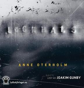 Løgnhals (lydbok) av Anne Oterholm