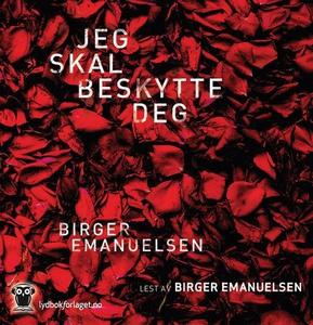 Jeg skal beskytte deg (lydbok) av Birger Eman