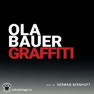Graffiti (lydbok) av Ola Bauer