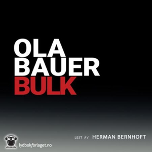 Bulk (lydbok) av Ola Bauer