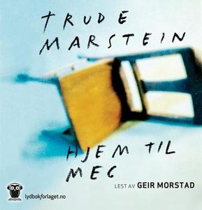 Hjem til meg (lydbok) av Trude Marstein