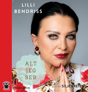 Alt jeg ser (lydbok) av Lilli Bendriss