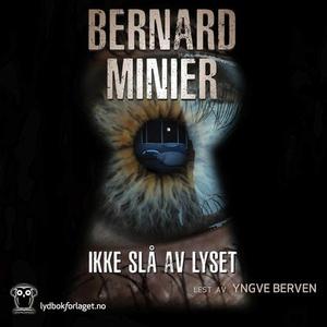 Ikke slå av lyset (lydbok) av Bernard Minier