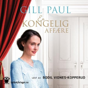 En kongelig affære (lydbok) av Gill Paul