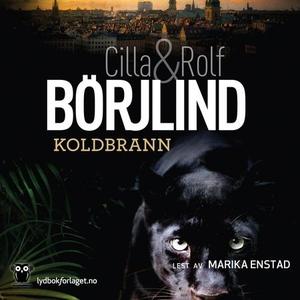 Koldbrann (lydbok) av Cilla Börjlind, Rolf Bö