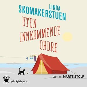 Uten innkommende ordre (lydbok) av Linda Skom