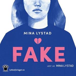 Fake (lydbok) av Mina Lystad