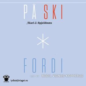 På ski fordi (lydbok) av Kari J. Spjeldnæs